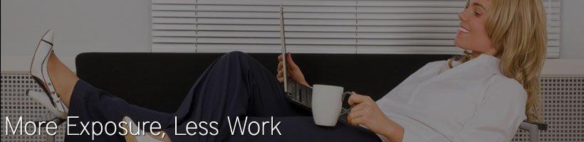 More Exposure Less Work - Leisure
