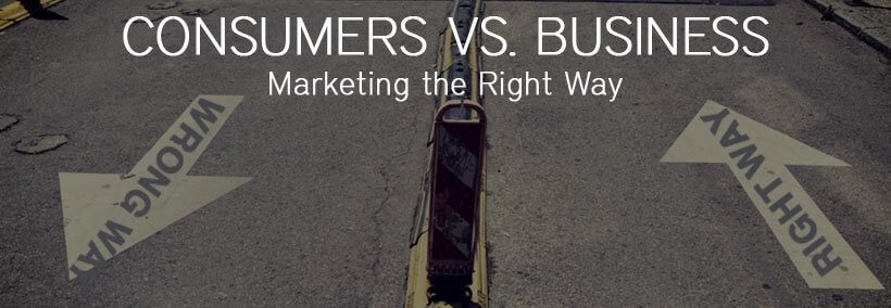 Consumers vs. Business: Marketing the Right Way